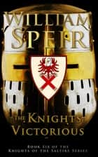 The Knights Victorious ebook by William Speir