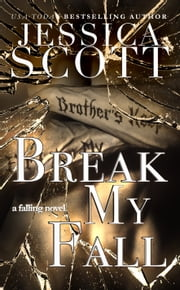 Break My Fall Ebook di Jessica Scott
