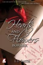 Hearts and Flowers Border ebook by L.T. Smith