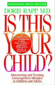 Is This Your Child? ebook by Doris Rapp, M.D.
