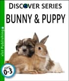 Bunny & Puppy ebook by Xist Publishing