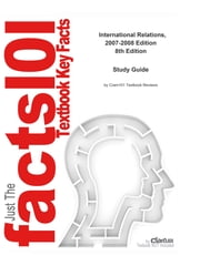e-Study Guide for: International Relations, 2007-2008 Edition by Joshua S. Goldstein, ISBN 9780205573172 ebook by Cram101 Textbook Reviews
