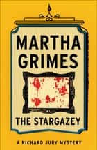 The Stargazey ebook by Martha Grimes