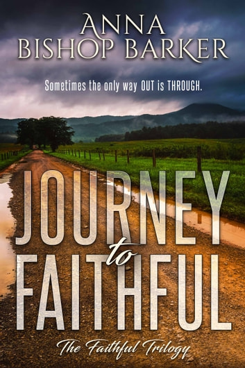 Journey To Faithful ebook by Anna Bishop Barker
