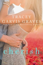 Cherish (Covet, #1.5) ebook by Tracey Garvis-Graves