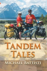 Tandem Tales - or For Better and For Worse, For Uphill and For Downhill, As Long As We Both Shall Pedal ebook by Michael Battisti