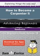 How to Become a Carpenter Ii ebook by Bambi Dupree
