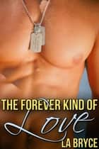 The Forever Kind of Love ebook by L.A. Bryce