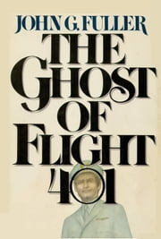 The Ghost of Flight 401 ebook by John G. Fuller