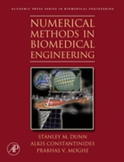 Numerical Methods in Biomedical Engineering ebook by Stanley Dunn,Alkis Constantinides,Prabhas V. Moghe