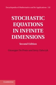 Stochastic Equations in Infinite Dimensions ebook by Giuseppe Da Prato,Professor Jerzy Zabczyk