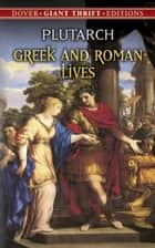 Greek and Roman Lives ebook by
