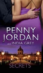 Secrets: One Night in His Arms / Taken for Revenge, Bedded for Pleasure (Mills & Boon M&B) 電子書籍 by Penny Jordan, India Grey