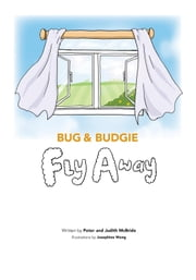 Bug and Budgie Fly Away ebook by McBride, Peter