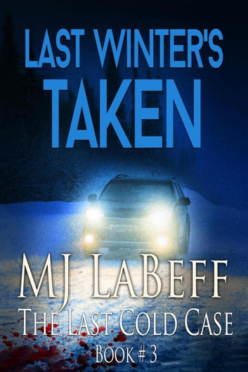 Last Winter's Taken - The Last Cold Case, #3 ebook by MJ LaBeff