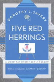 Five Red Herrings - A classic in detective fiction ebook by Dorothy L Sayers