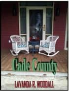 Cade County ebook by Lavanda Woodall