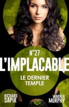 Le Dernier Temple - L'Implacable, T27 ebook by France-Marie Watkins, Murphy Warren Sapir Richard