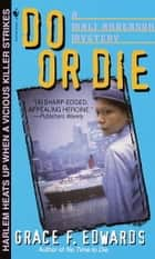 Do or Die ebook by Grace F. Edwards