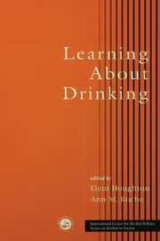 Learning About Drinking ebook by Eleni Houghton,Anne M. Roche