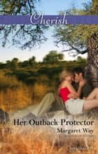 Her Outback Protector ebook by