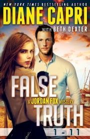 False Truth 1-11 - The Complete Jordan Fox Mystery Serial Boxed Set ebook by Diane Capri,Beth Dexter