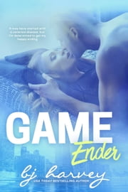 Game Ender - Game, #4 ebook by BJ Harvey