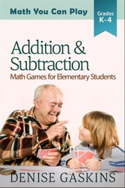 Addition & Subtraction - Math You Can Play, #2 ebook by Denise Gaskins