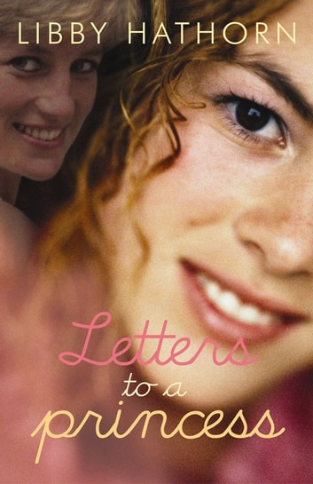 Letters to a Princess ebook by Libby Hathorn