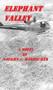 Elephant Valley ebook by Vaughn C. Hardacker