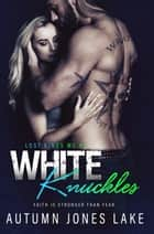 White Knuckles (Lost Kings MC #7) ebook by Autumn Jones Lake