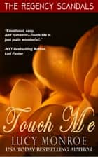 Touch Me - Book 1 ebook by Lucy Monroe