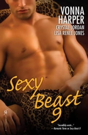 Sexy Beast IX ebook by Vonna Harper,Crystal Jordan,Lisa Renee Jones