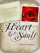 Heart & Souls ebook by Oliver Frances