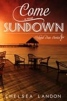 Come Sundown ebook by Chelsea Landon