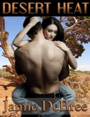 Desert Heat ebook by Jamie DeBree