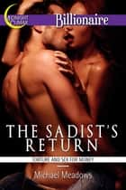 The Sadist's Return (Torture and Sex for Money) ebook by Michael Meadows