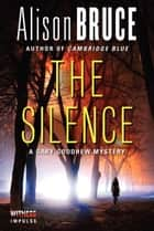 The Silence ebook by Alison Bruce
