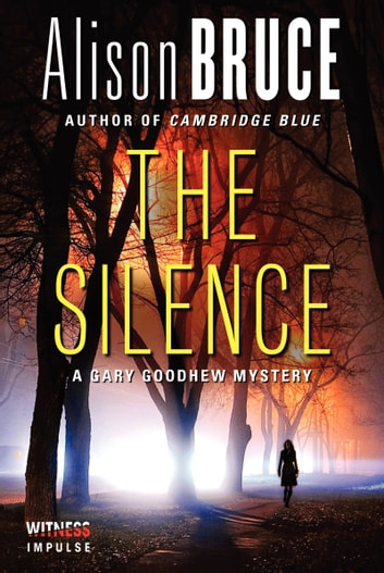 The Silence - A Gary Goodhew Mystery ebook by Alison Bruce