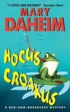 Hocus Croakus - A Bed-and-Breakfast Mystery ebook by Mary Daheim