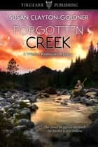 Forgotten Creek ebook by Susan Clayton-Goldner