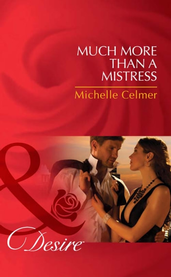 Much More Than a Mistress (Mills & Boon Desire) (Black Gold Billionaires, Book 3) ebook by Michelle Celmer