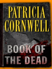 Book of the Dead - Scarpetta (Book 15) ebook by Patricia Cornwell