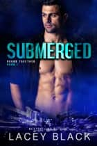 Submerged ebook by Lacey Black