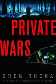 Private Wars - A Queen & Country Novel ebook by Greg Rucka