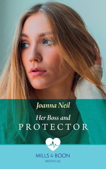 Her Boss and Protector (Mills & Boon Medical) ebook by Joanna Neil