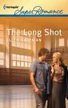 The Long Shot ebook by Ellen Hartman
