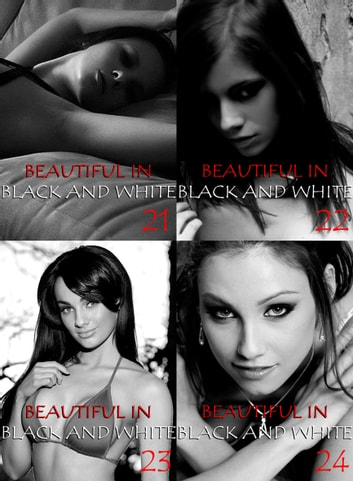 Beautiful in Black and White Collected Edition 6 - 4 erotic photo books in one ebook by Athena Watson