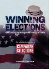 Winning Elections - Political Campaign Management, Strategy, and Tactics ebook by