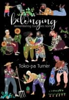 Belonging ebook by Toko-pa Turner